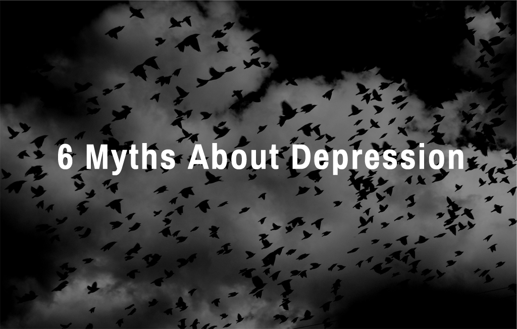 6 Myths About Depression